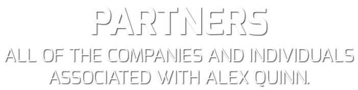 PARTNERS ALL OF THE COMPANIES AND INDIVIDUALS ASSOCIATED WITH ALEX QUINN.